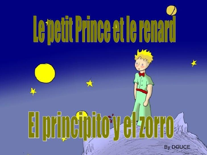 Le petit Prince et le renard El principito y el zorro By DOUCE
