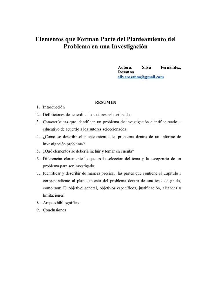 Cómo citar este Artículo: Silva F., R. (2009). Elementos que Forman Parte del Planteamiento del Problema en una Investigac...