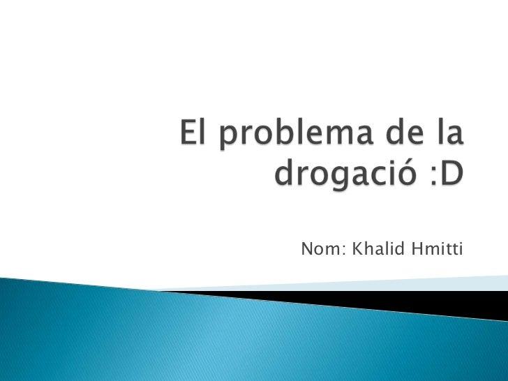 Nom: Khalid Hmitti