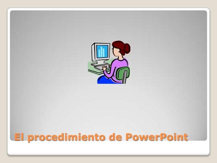 El procedimiento de PowerPoint