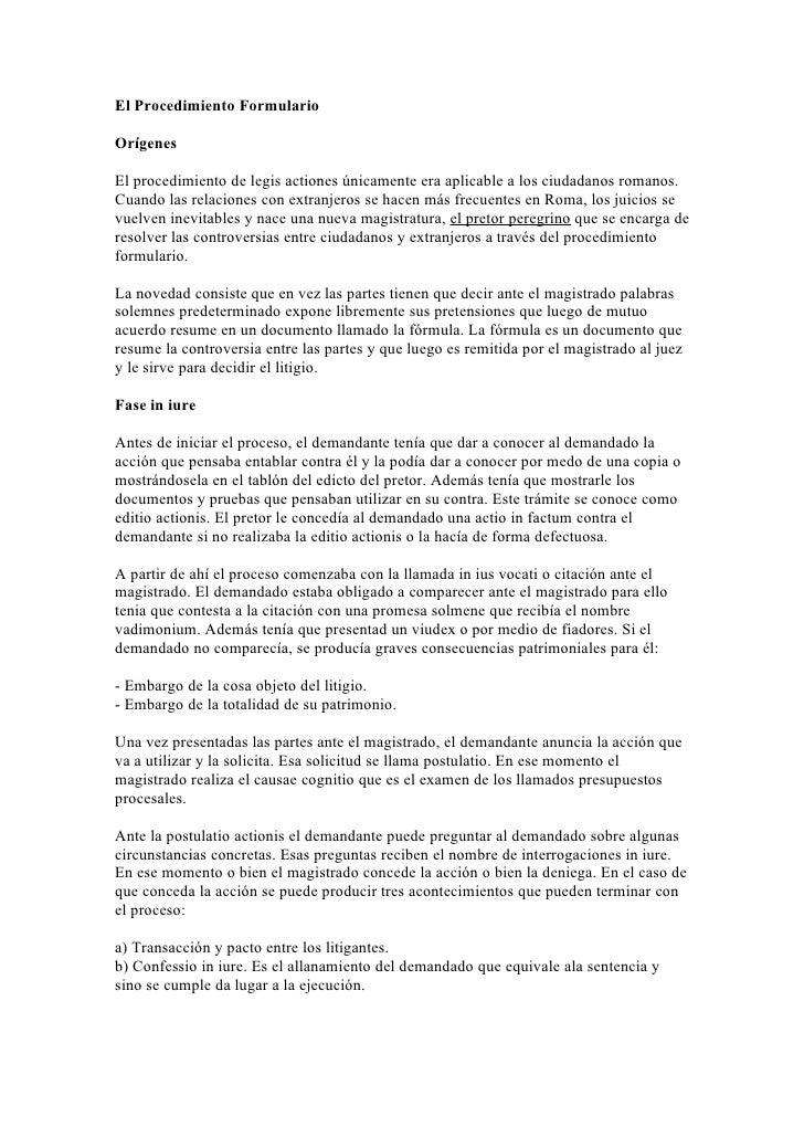 El Procedimiento Formulario  Orígenes  El procedimiento de legis actiones únicamente era aplicable a los ciudadanos romano...