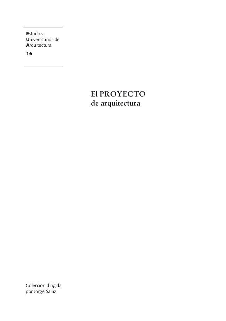 EstudiosUniversitarios deArquitectura16                     El PROYECTO                     de arquitecturaColección dirig...