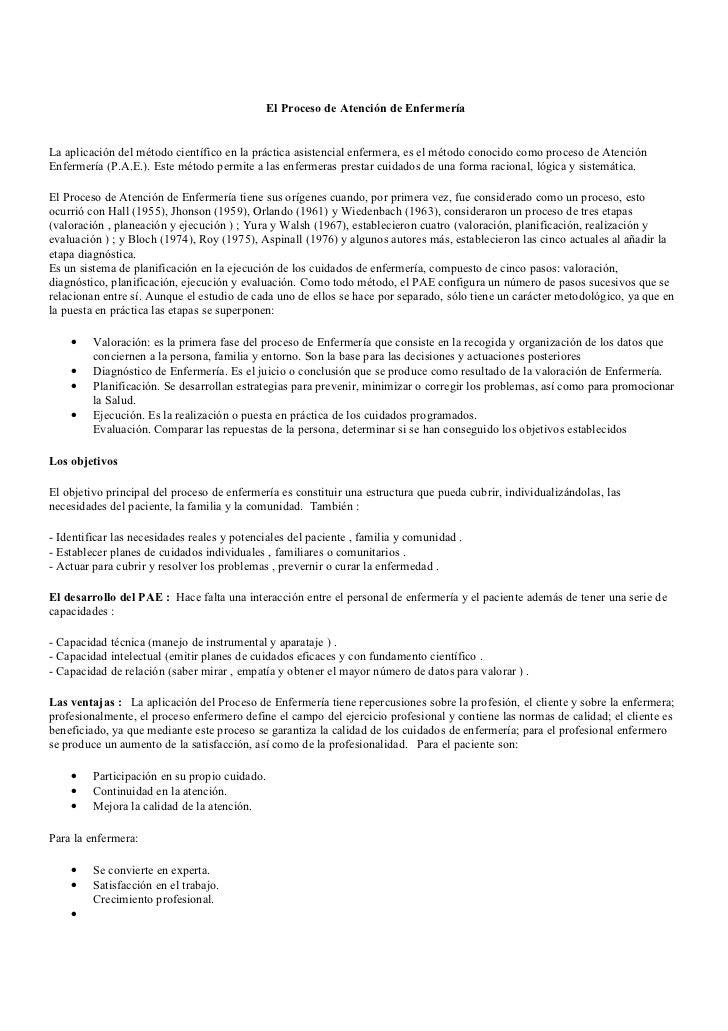 El Proceso de Atención de Enfermería   La aplicación del método científico en la práctica asistencial enfermera, es el mét...