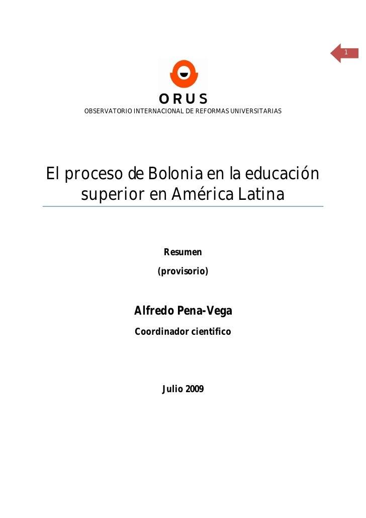 1     OBSERVATORIO INTERNACIONAL DE REFORMAS UNIVERSITARIASEl proceso de Bolonia en la educación     superior en América L...