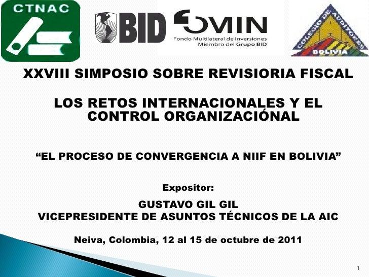 """XXVIII SIMPOSIO SOBRE REVISIORIA FISCAL   LOS RETOS INTERNACIONALES Y EL       CONTROL ORGANIZACIÓNAL """"EL PROCESO DE CONVE..."""