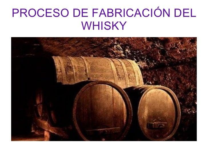 PROCESO DE FABRICACIÓN DEL WHISKY