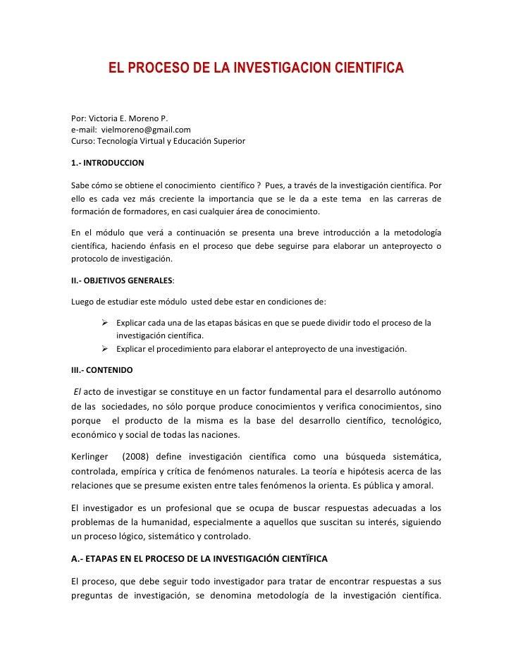 EL PROCESO DE LA INVESTIGACION CIENTIFICA<br />Por: Victoria E. Moreno P.<br />e-mail:  vielmoreno@gmail.com<br />Curso: T...