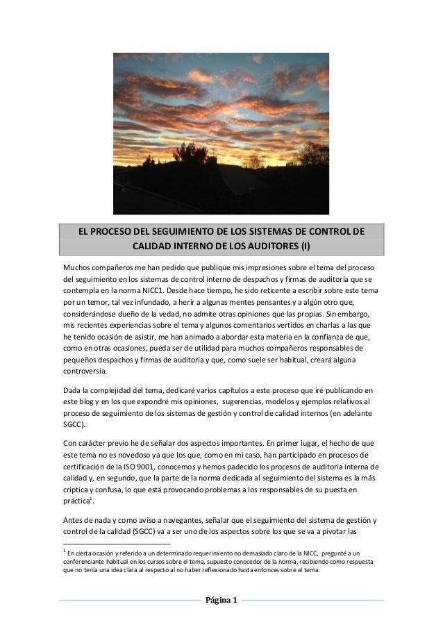 EL PROCESO DEL SEGUIMIENTO DE LOS SISTEMAS DE CONTROL DE CALIDAD INTERNO DE LOS AUDITORES (I) Muchos compañeros me han ped...