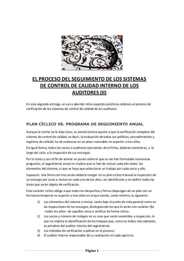 EL PROCESO DEL SEGUIMIENTO DE LOS SISTEMAS DE CONTROL DE CALIDAD INTERNO DE LOS AUDITORES (II) En esta segunda entrega, se...