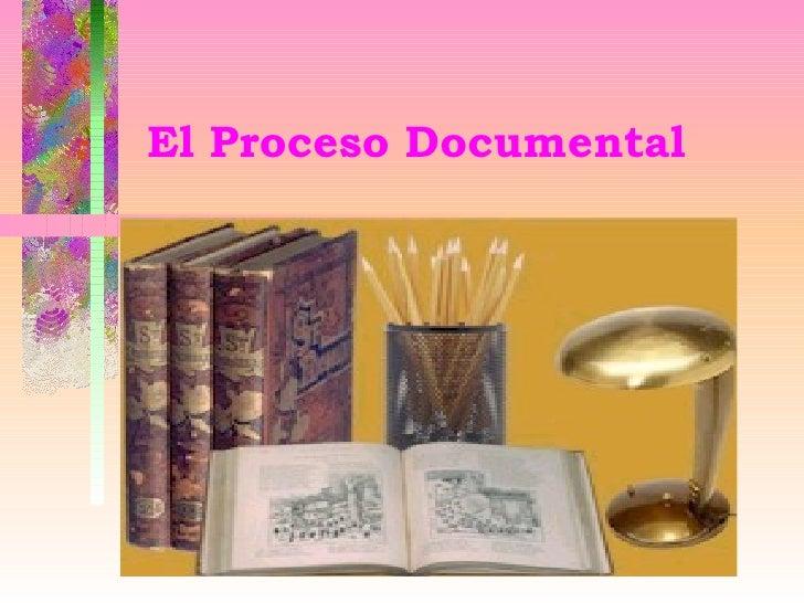El Proceso Documental