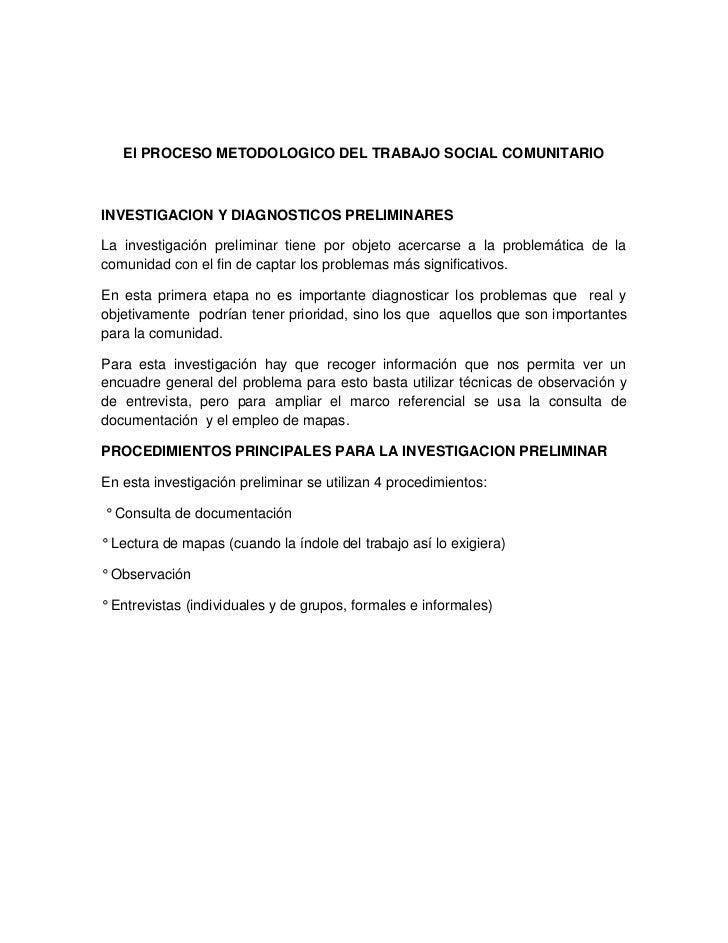 El PROCESO METODOLOGICO DEL TRABAJO SOCIAL COMUNITARIOINVESTIGACION Y DIAGNOSTICOS PRELIMINARESLa investigación preliminar...
