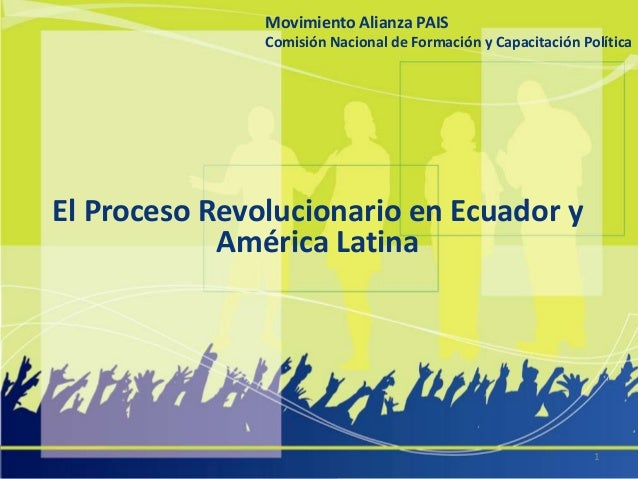 Movimiento Alianza PAIS Movimiento Alianza PAIS Comisión Nacional de Formación y y Capacitación Política Comisión Nacional...