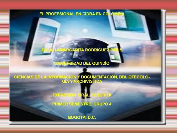 EULALIA MARGARITA RODRIGUEZ PARIS UNIVERSIDAD DEL QUINDÍO CIENCIAS DE LA INFORMACIÓN Y DOCUMENTACIÓN, BIBLIOTECOLOGÍA Y AR...
