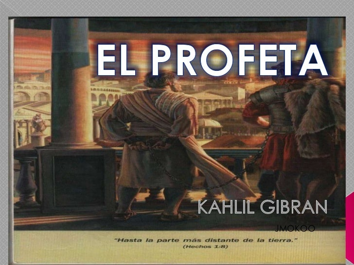EL PROFETA<br />KAHLIL GIBRAN<br />JMOKOO<br />