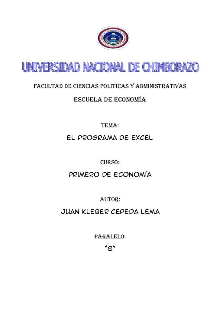 <br />FACULTAD DE CIENCIAS POLITICAS Y ADMINISTRATIVAS<br />Escuela de economía<br />TEMA:<br />El programa de excel<...