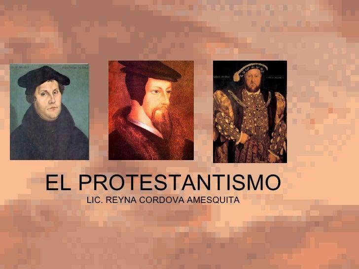 EL PROTESTANTISMO LIC. REYNA CORDOVA AMESQUITA