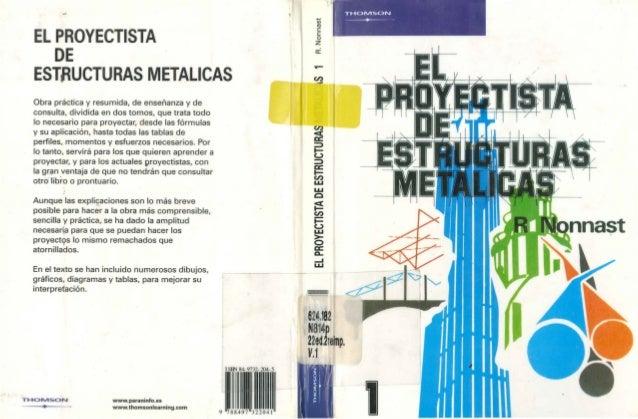 .... EL PROYECTISTA DE ESTRUCTURAS METALICAS Obra práctica y resumida, de enseñanza y de consulta, dividida en dos tomos, ...