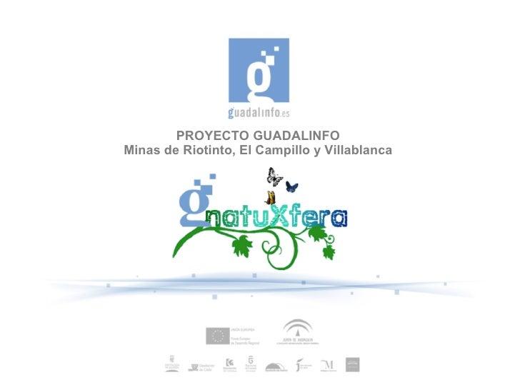 PROYECTO GUADALINFO Minas de Riotinto, El Campillo y Villablanca