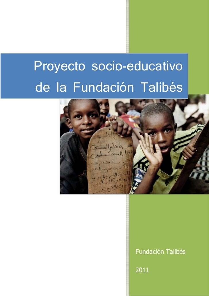 Proyecto socio-educativode la Fundación Talibés                Fundación Talibés                2011