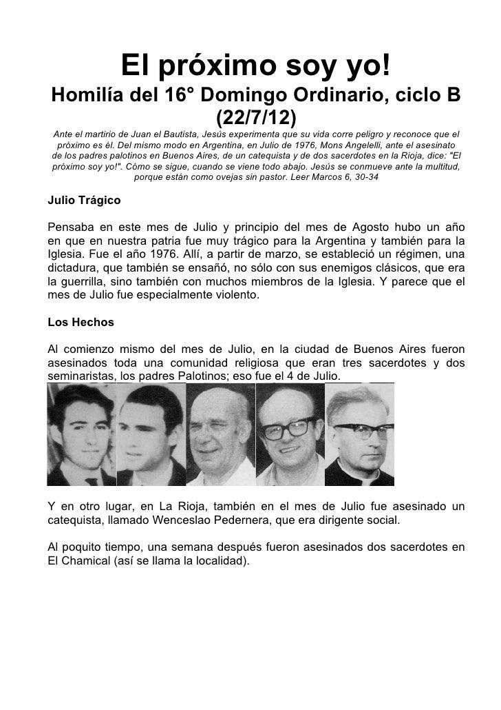 El próximo soy yo!Homilía del 16° Domingo Ordinario, ciclo B                 (22/7/12)Ante el martirio de Juan el Bautista...