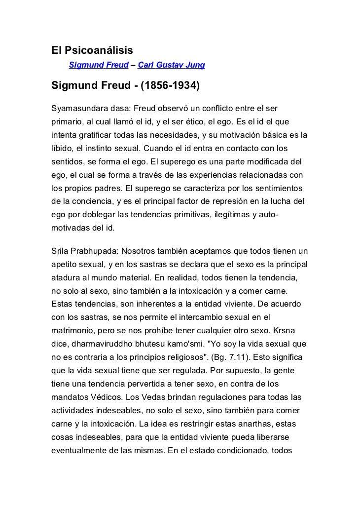 El Psicoanálisis     Sigmund Freud – Carl Gustav JungSigmund Freud - (1856-1934)Syamasundara dasa: Freud observó un confli...