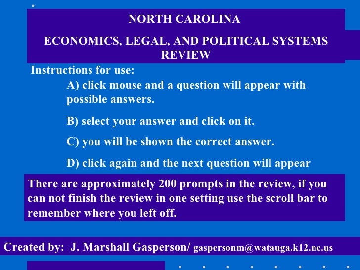NORTH CAROLINA  ECONOMICS, LEGAL, AND POLITICAL SYSTEMS REVIEW Instructions for use: A) click mouse and a question will ap...