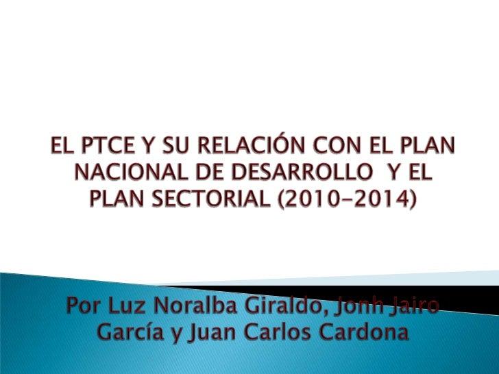    El PND es la base de las políticas gubernamentales de los                   presidentes en nuestro país.   Actualment...