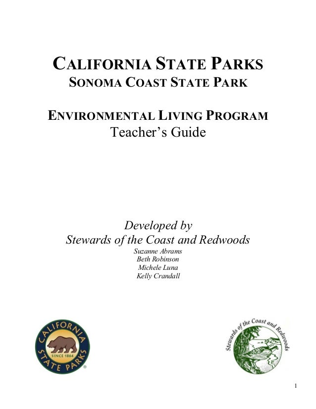 1 CALIFORNIA STATE PARKS SONOMA COAST STATE PARK ENVIRONMENTAL LIVING PROGRAM Teacher's Guide Developed by Stewards of the...