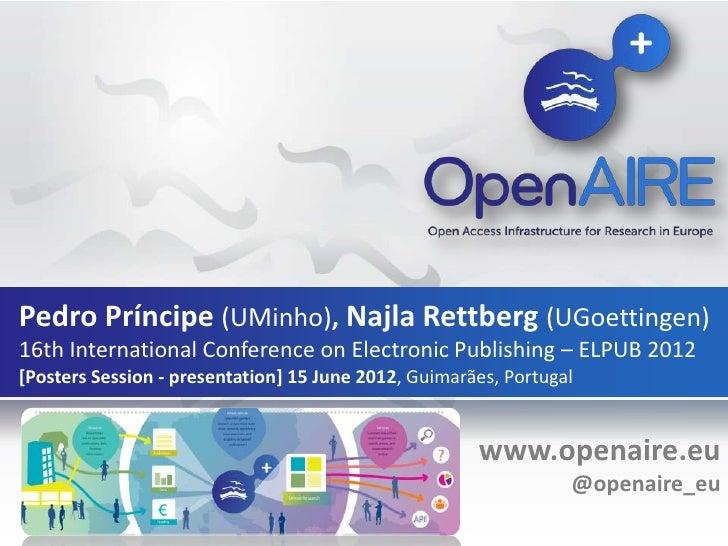 Pedro Príncipe (UMinho), Najla Rettberg (UGoettingen)16th International Conference on Electronic Publishing – ELPUB 2012[P...