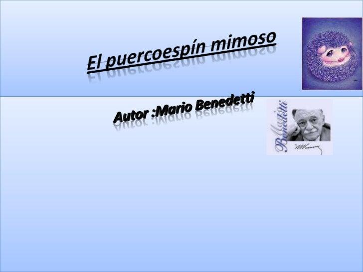 El puercoespín mimoso <br />  Autor :Mario Benedetti <br />