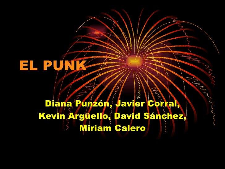 EL PUNK Diana Punzón, Javier Corral, Kevin Argüello, David Sánchez, Miriam Calero