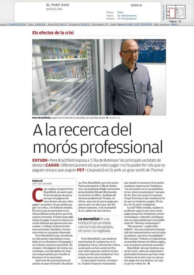 19/05/14EL PUNT AVUI BARCELONA Prensa: Diaria Tirada: 22.149 Ejemplares Difusión: 16.758 Ejemplares Página: 52 ección: COM...