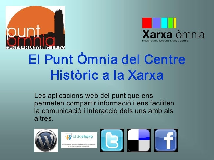 ElPuntÒmniadelCentre     HistòricalaXarxa Lesaplicacionswebdelpuntqueens permetencompartirinformacióie...