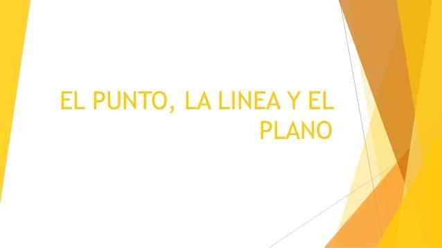 EL PUNTO, LA LINEA Y EL PLANO