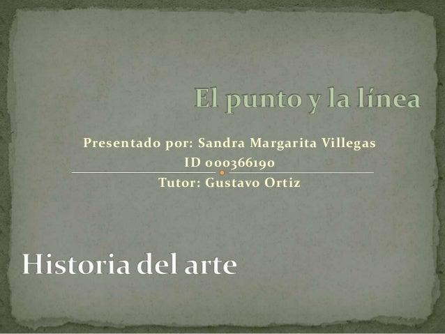 Presentado por: Sandra Margarita Villegas ID 000366190 Tutor: Gustavo Ortiz