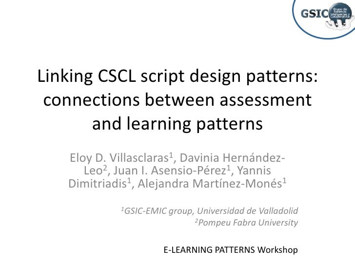 Linking CSCL script design patterns:  connections between assessment        and learning patterns    Eloy D. Villasclaras1...