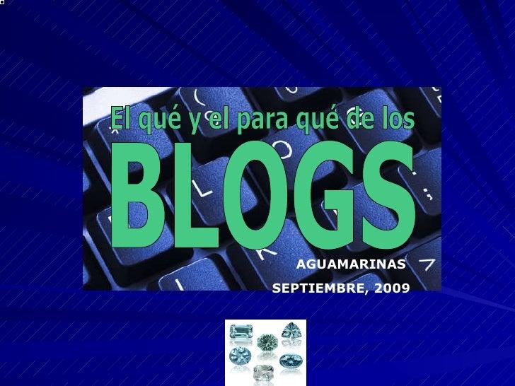 BLOGS El qué y el para qué de los AGUAMARINAS  SEPTIEMBRE, 2009