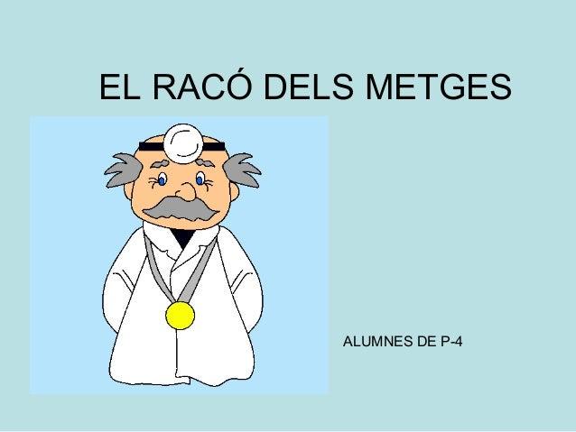 EL RACÓ DELS METGES ALUMNES DE P-4