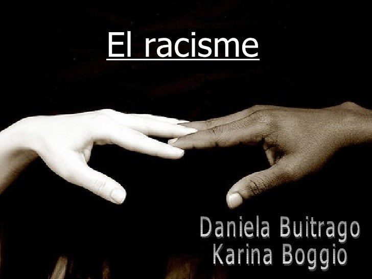El racisme Daniela Buitrago Karina Boggio