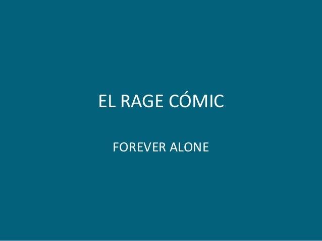 EL RAGE CÓMIC FOREVER ALONE