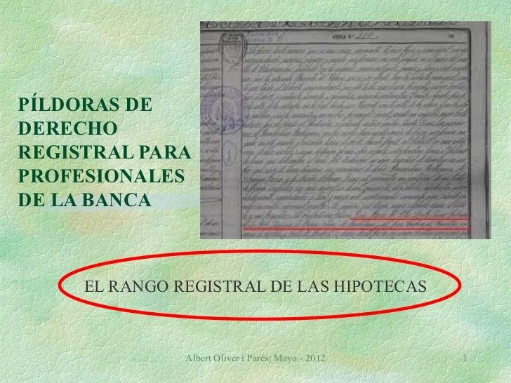 El rango registral. Píldora de derecho registral para profesionales de la banca.