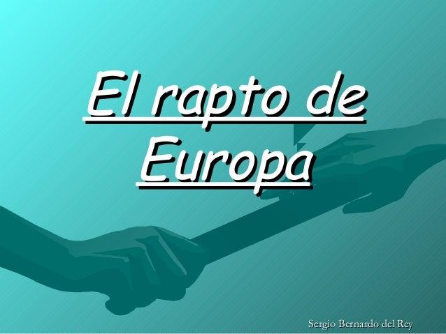El rapto de  Europa        Sergio Bernardo del Rey