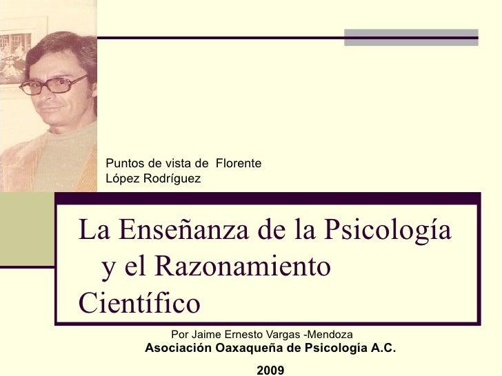 La Enseñanza de la Psicología  y el Razonamiento Científico Por Jaime Ernesto Vargas -Mendoza Asociación Oaxaqueña de Psic...