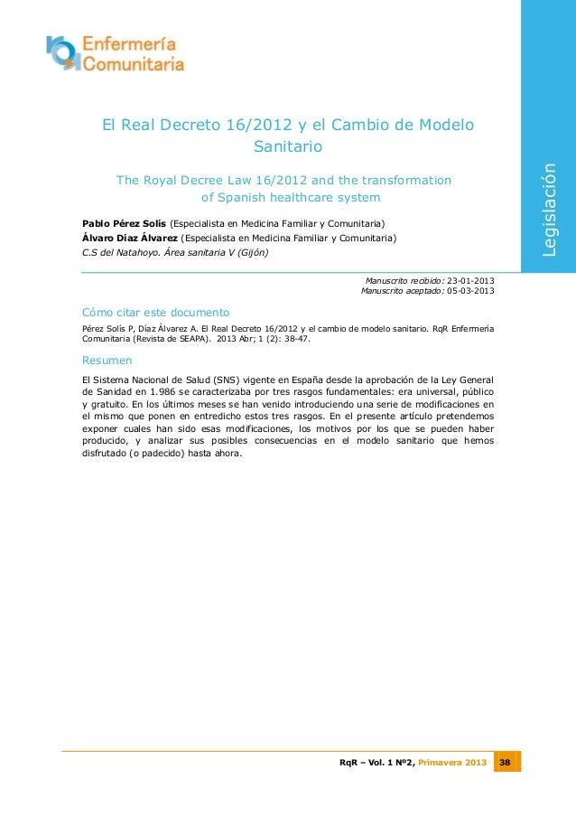 RqR – Vol. 1 Nº2, Primavera 2013 38El Real Decreto 16/2012 y el Cambio de ModeloSanitarioThe Royal Decree Law 16/2012 and ...
