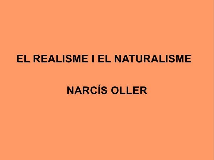 El realisme i el naturalisme. narcis oller