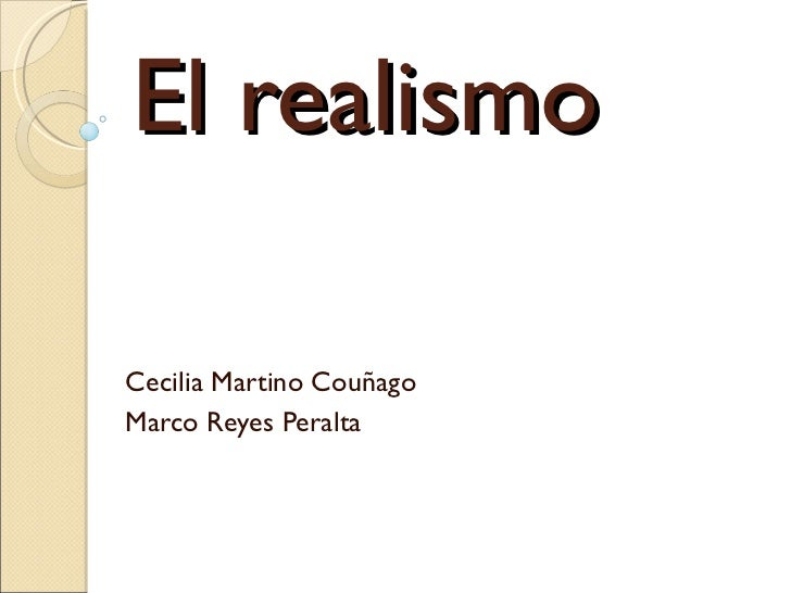 El realismo Cecilia Martino Couñago Marco Reyes Peralta