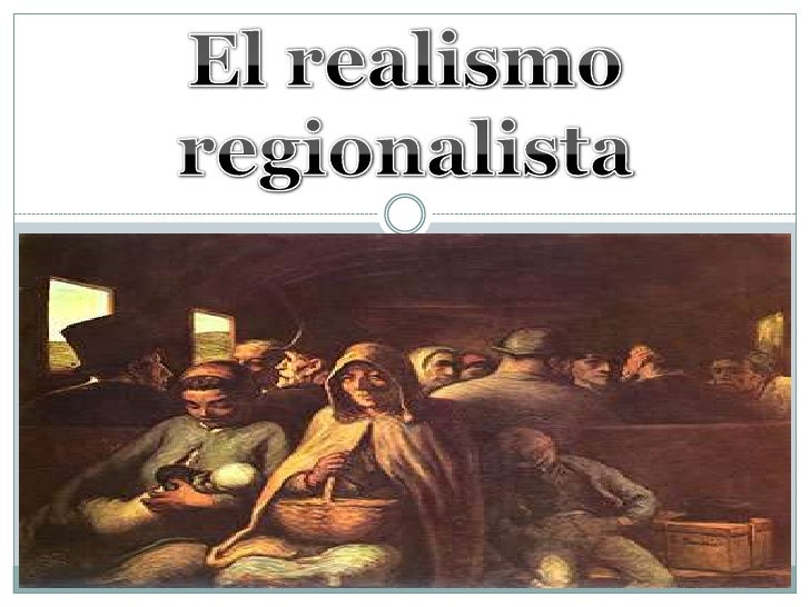 El realismo regionalista<br />