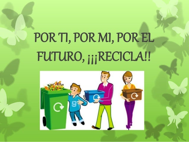 El reciclaje como estrategia para reducir la basura