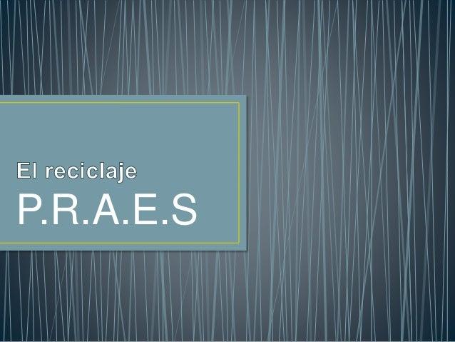 P.R.A.E.S