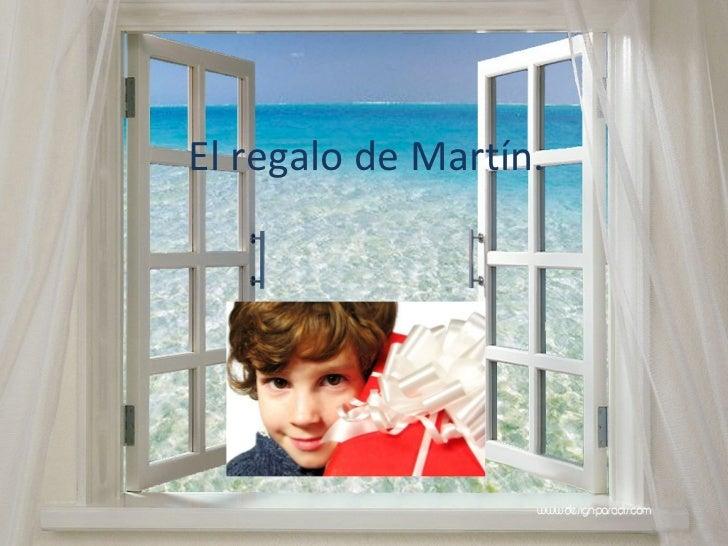 El regalo de Martín.